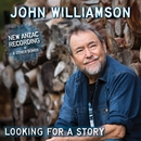 Looking For A Story/John Williamson