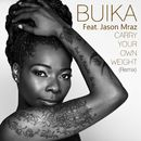 Carry your own weight (feat. Jason Mraz) [Remix]/Buika