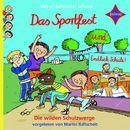 Die wilden Schulzwerge: Endlich Schule! / Das Sportfest/Meyer/Lehmann/Schulze