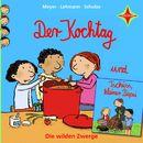 Die wilden Zwerge: Der Kochtag / Tschüss, kleiner Piepsi/Meyer/Lehmann/Schulze