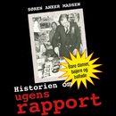 Historien om ugens rapport (uforkortet)/Søren Anker Madsen