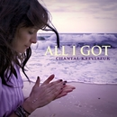 All I Got/Chantal Kreviazuk