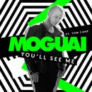 You'll See Me (feat. Tom Cane)/MOGUAI