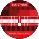 Strong & Beautiful/Superbus
