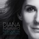 Ni siquiera nos quedó París/Diana Navarro