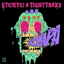TROMPA/ETC!ETC! & TIGHTTRAXX