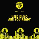 Are You Ready/Used Disco