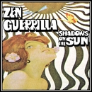 Shadows On The Sun/Zen Guerrilla
