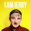 Wir wolln die Sonne sehn/I AM JERRY