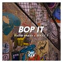 Bop It/Radio Smash & Mikey P