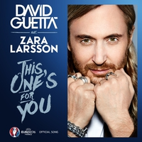 This One's For You (feat. Zara Larsson) [Official Song UEFA EURO 2016]/David Guetta