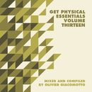 Get Physical Music Presents: Essentials, Vol. 13 - Mixed & Compiled by Olivier Giacomotto/Get Physical Music Presents: Essentials, Vol. 13 - Mixed & Compiled by Olivier Giacomotto