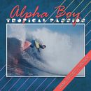Tropical Passion/Alpha Boy