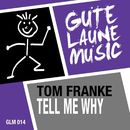 Tell Me Why/Tom Franke