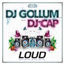 Loud/DJ Gollum / DJ Cap