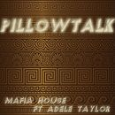 Pillowtalk/Mafia House