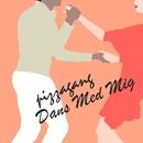 Dans Med Mig/Pizzagang