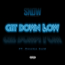 Get Down Low (feat. Ohana Bam)/Snow Tha Product