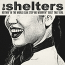 Nothin' in the World Can Stop Me Worryin' 'Bout That Girl/The Shelters