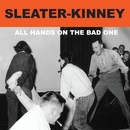 All Hands on the Bad One (Remastered)/Sleater-Kinney