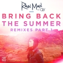 Bring Back the Summer (feat. OLY) [Remixes - Part 1]/Rain Man