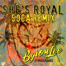 She's Royal (Soca Remix)/Byron Lee & The Dragonaires
