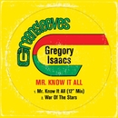 Mr Know It All/Gregory Isaacs