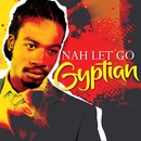 Nah Let Go (EP)/Gyptian