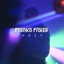 Only/Franko Fraize