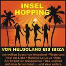 Insel Hopping - Von Helgoland bis Ibiza/Insel Hopping - Von Helgoland bis Ibiza