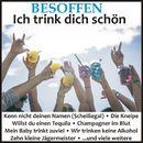 Besoffen - Ich trink dich schön/Besoffen - Ich trink dich schön