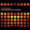 Love Never Felt so Good 2016/Disco Sugar