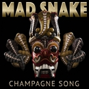 Champagne Song/Mad Snake