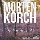 Der braender en ild (uforkortet)/Morten Korch