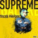 Suicide Paradise/Supreme Galore