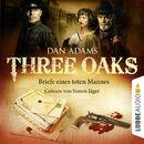 Three Oaks, Folge 03: Briefe eines toten Mannes/Dan Adams