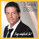 Sag einfach Ja/Henk van Daam