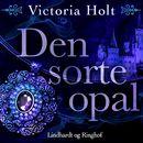 Den sorte opal (uforkortet)/Victoria Holt
