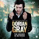 Series 1.2: The Houses In Between (Unabridged)/The Confessions of Dorian Gray