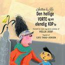 Snitten & Kis - Den hellige vorte og en elendig kop te (uforkortet)/Hella Joof