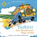Tschitti - Das Wunderauto fliegt wieder/Frank Cottrell Boyce