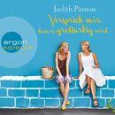 Versprich mir, dass es großartig wird (Gekürzte Lesung)/Judith Pinnow