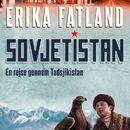 Sovjetistan, bind 3: En rejse gennem Tadsjikistan (uforkortet)/Erika Fatland