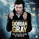 Series 1.5: The Fallen King of Britain (Unabridged)/The Confessions of Dorian Gray