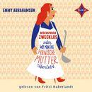 Widerspruch zwecklos oder wie man eine polnische Mutter überlebt/Emmy Abrahamson