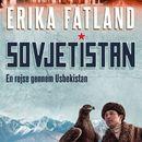 Sovjetistan, bind 5: En rejse gennem Usbekistan (uforkortet)/Erika Fatland