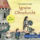 Igraine Ohnefurcht - Das Hörspiel/Cornelia Funke