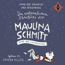 Die erstaunlichen Abenteuer der Maulina Schmitt: Ende des Universums/Finn-Ole Heinrich