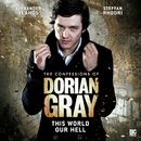 Series 1.1: This World Our Hell (Unabridged)/The Confessions of Dorian Gray