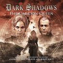 18: The Carrion Queen (Unabridged)/Dark Shadows